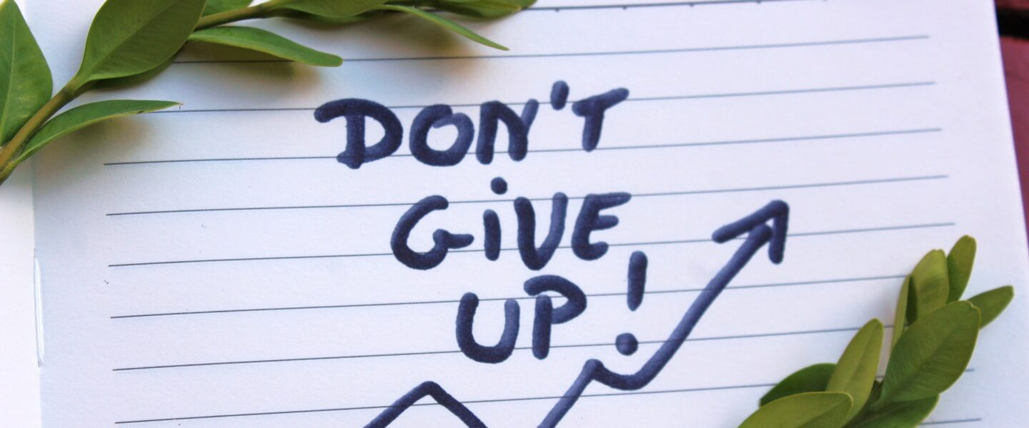 Begin again: Why you can't give up now.